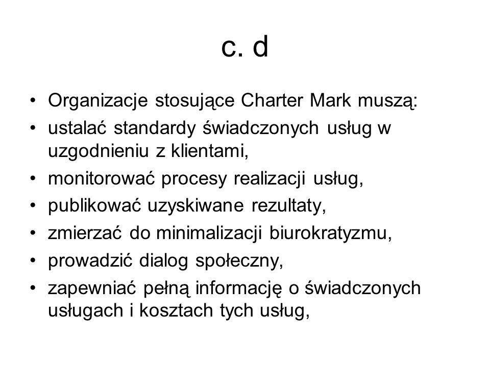 c. d Organizacje stosujące Charter Mark muszą: