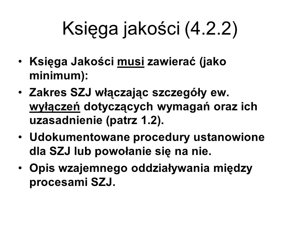 Księga jakości (4.2.2) Księga Jakości musi zawierać (jako minimum):