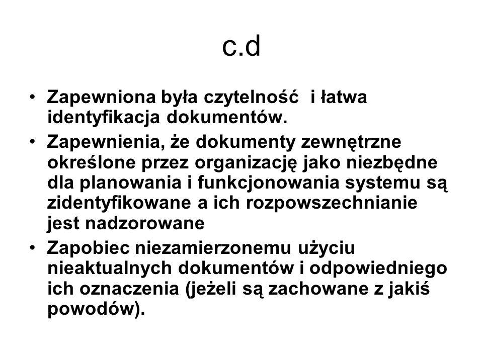 c.d Zapewniona była czytelność i łatwa identyfikacja dokumentów.