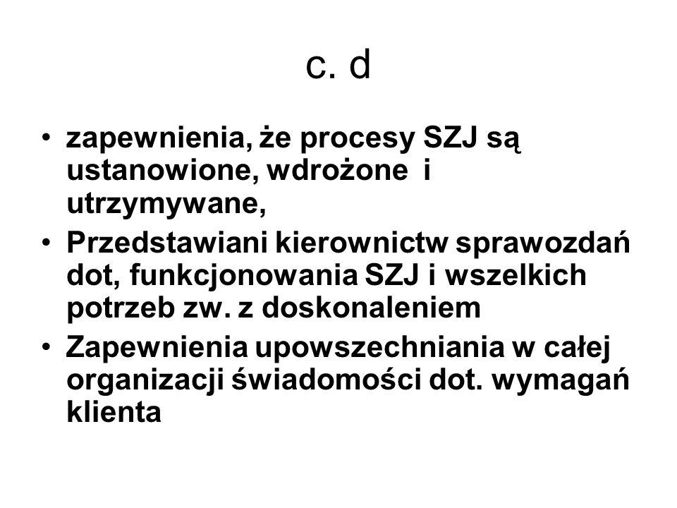 c. d zapewnienia, że procesy SZJ są ustanowione, wdrożone i utrzymywane,
