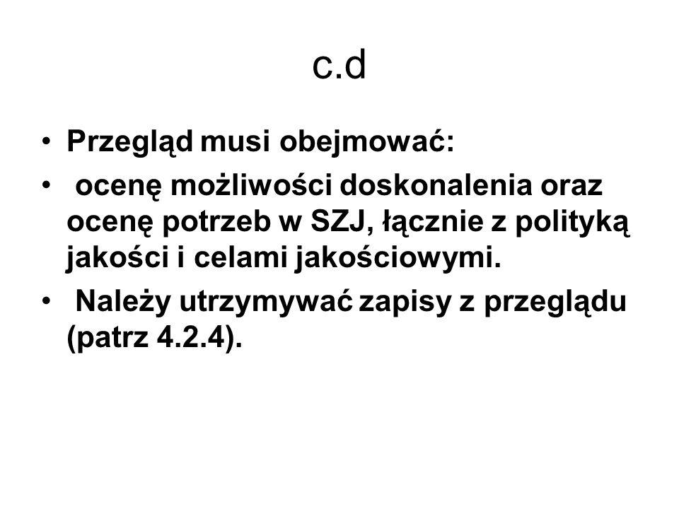 c.d Przegląd musi obejmować: