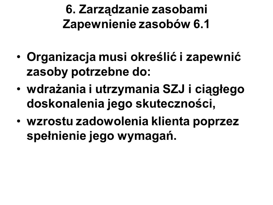 6. Zarządzanie zasobami Zapewnienie zasobów 6.1