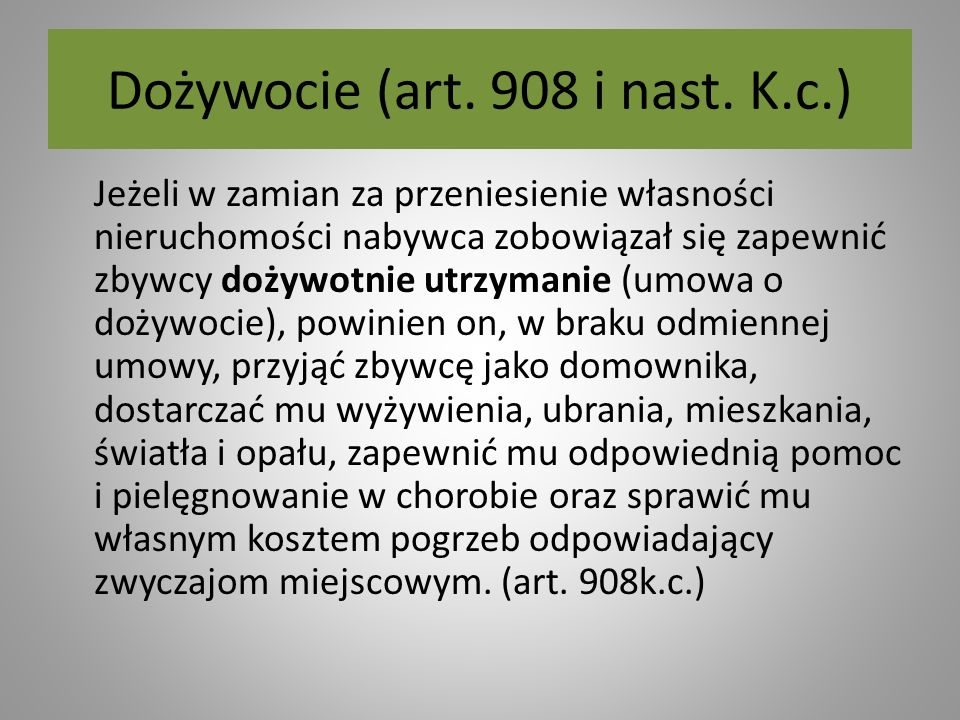 Dożywocie (art. 908 i nast. K.c.)