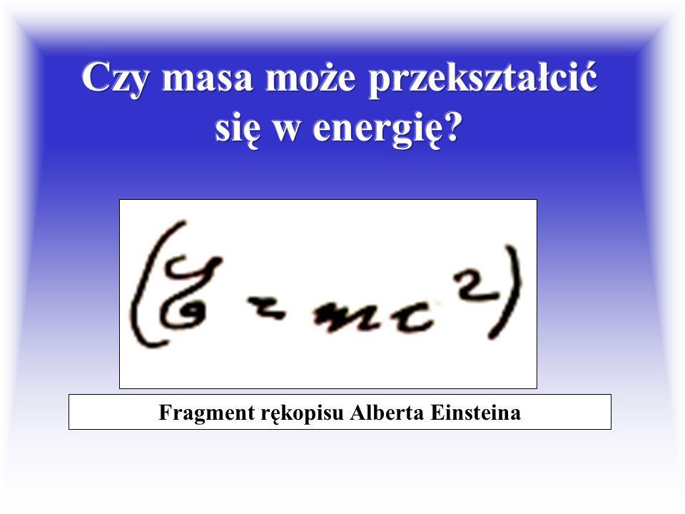 Czy masa może przekształcić się w energię