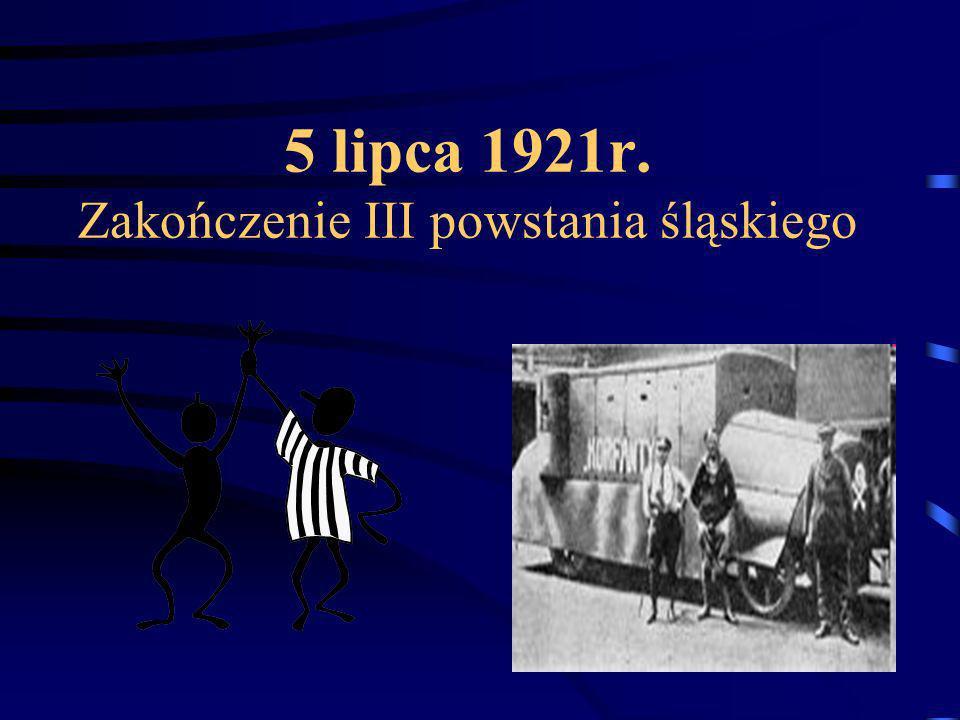 5 lipca 1921r. Zakończenie III powstania śląskiego