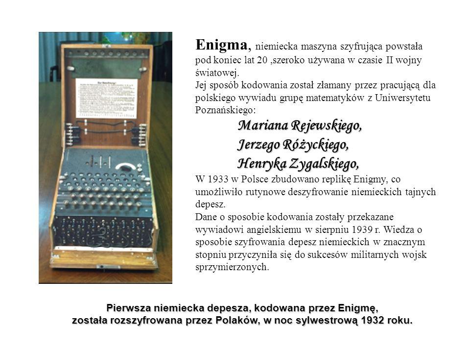 Enigma, niemiecka maszyna szyfrująca powstała pod koniec lat 20 ,szeroko używana w czasie II wojny światowej.