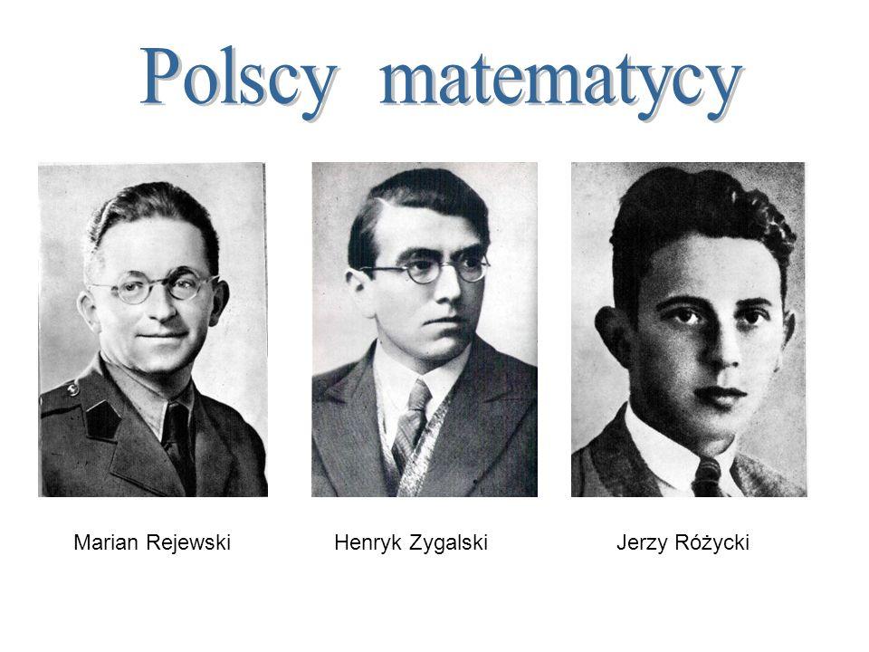 Polscy matematycy Marian Rejewski Henryk Zygalski Jerzy Różycki