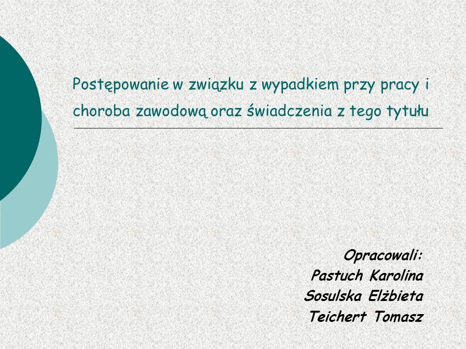 Opracowali: Pastuch Karolina Sosulska Elżbieta Teichert Tomasz