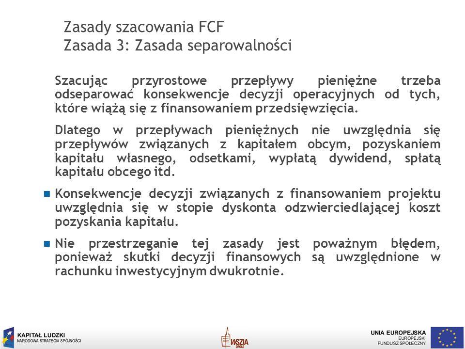 Zasady szacowania FCF Zasada 3: Zasada separowalności