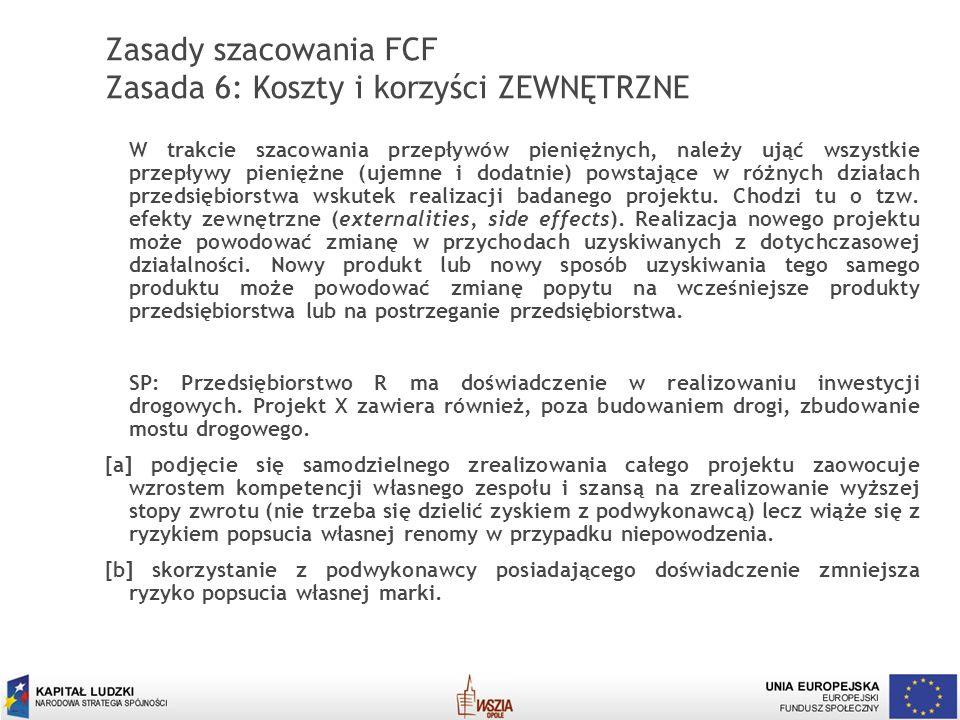 Zasady szacowania FCF Zasada 6: Koszty i korzyści ZEWNĘTRZNE