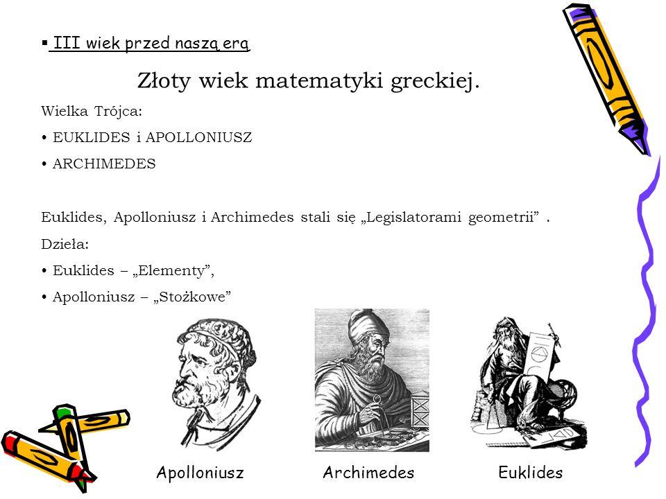 Złoty wiek matematyki greckiej.
