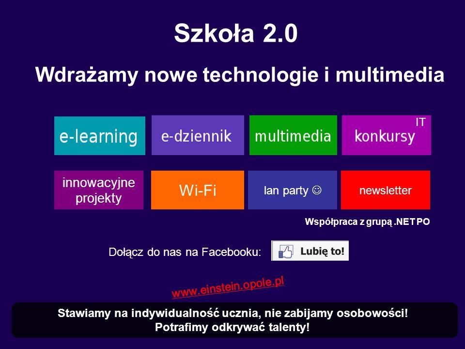 Szkoła 2.0 Wdrażamy nowe technologie i multimedia Wi-Fi innowacyjne