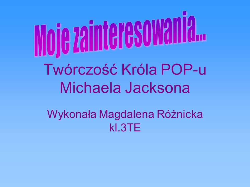 Twórczość Króla POP-u Michaela Jacksona