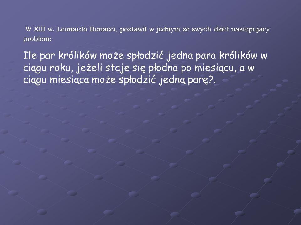 W XIII w. Leonardo Bonacci, postawił w jednym ze swych dzieł następujący problem:
