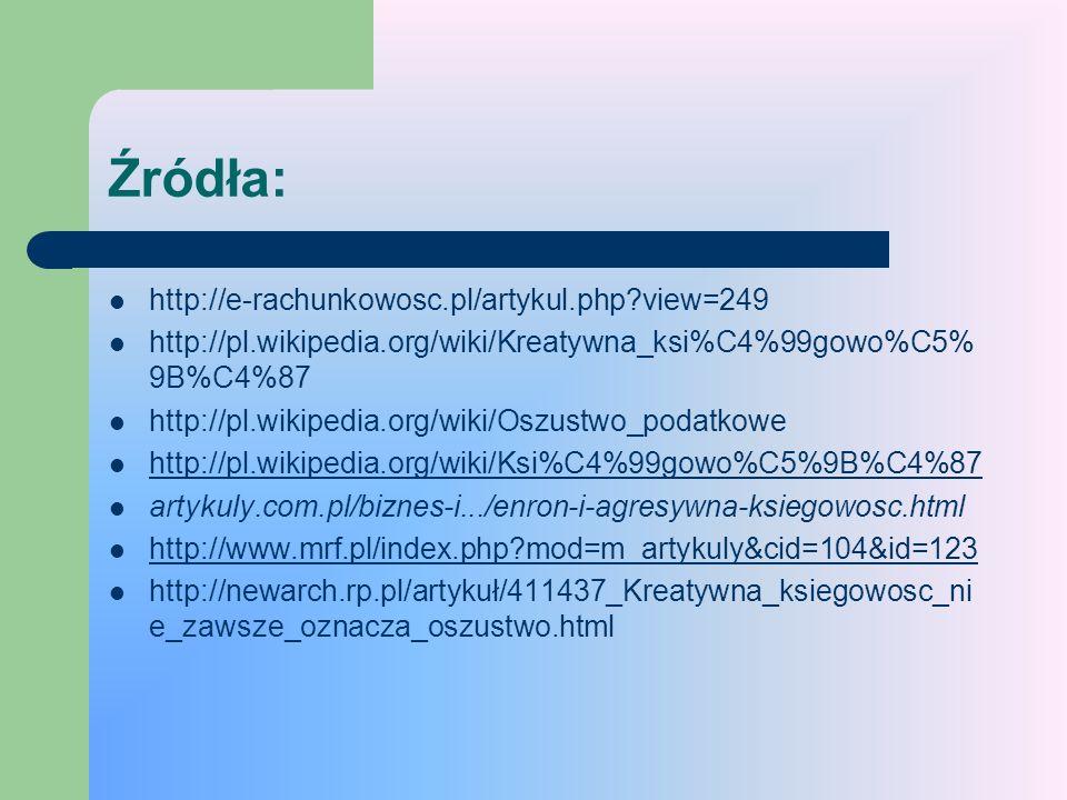 Źródła: http://e-rachunkowosc.pl/artykul.php view=249