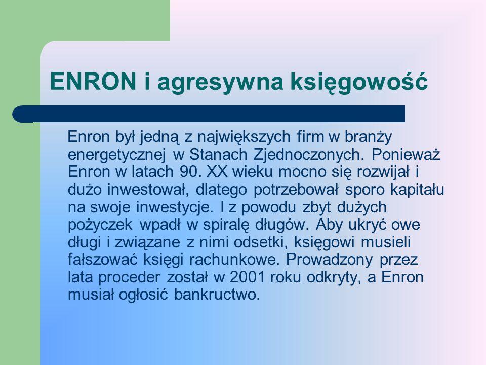 ENRON i agresywna księgowość