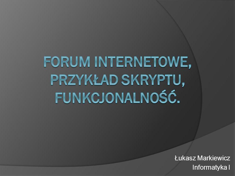 Forum internetowe, przykład skryptu, Funkcjonalność.