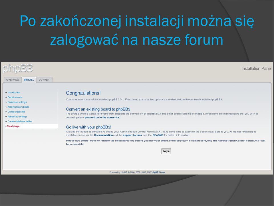 Po zakończonej instalacji można się zalogować na nasze forum