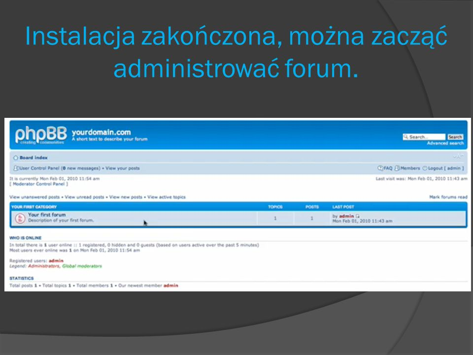 Instalacja zakończona, można zacząć administrować forum.