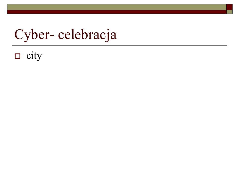 Cyber- celebracja city