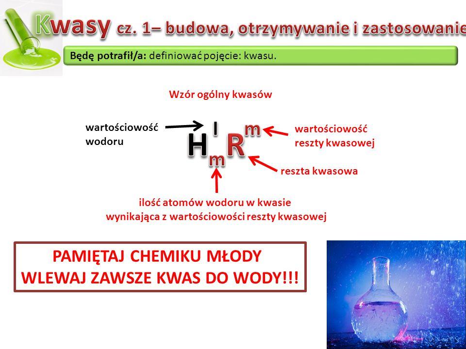 H R Kwasy cz. 1– budowa, otrzymywanie i zastosowanie I m m