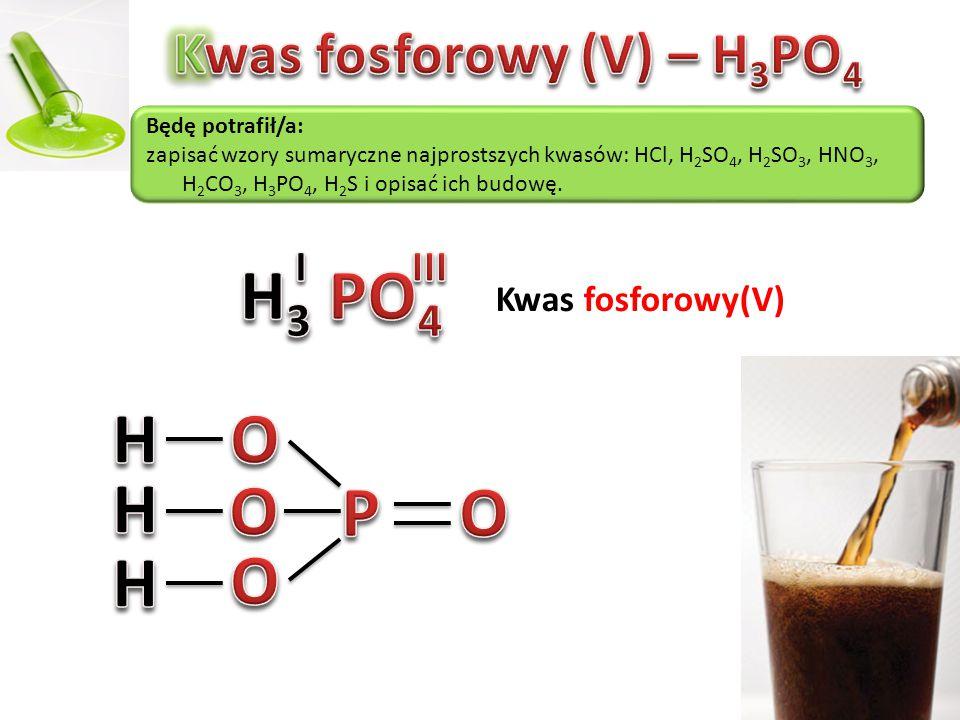 Kwas fosforowy (V) – H3PO4