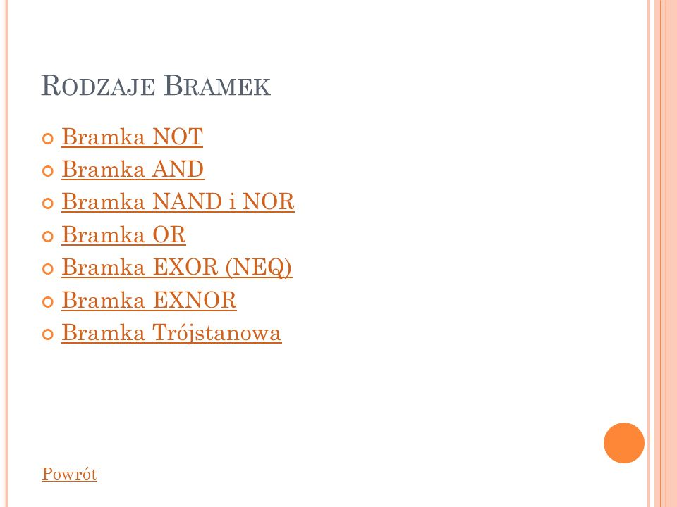 Rodzaje Bramek Bramka NOT Bramka AND Bramka NAND i NOR Bramka OR