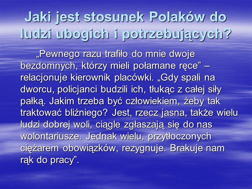 Jaki jest stosunek Polaków do ludzi ubogich i potrzebujących
