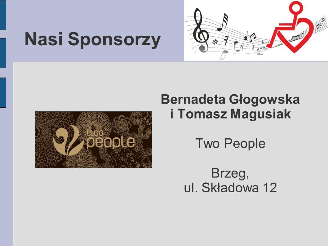 Nasi Sponsorzy Bernadeta Głogowska i Tomasz Magusiak Two People Brzeg,