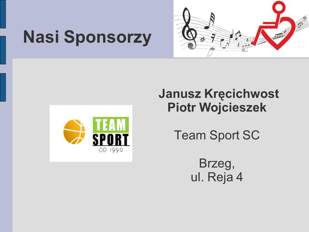 Nasi Sponsorzy Janusz Kręcichwost Piotr Wojcieszek Team Sport SC