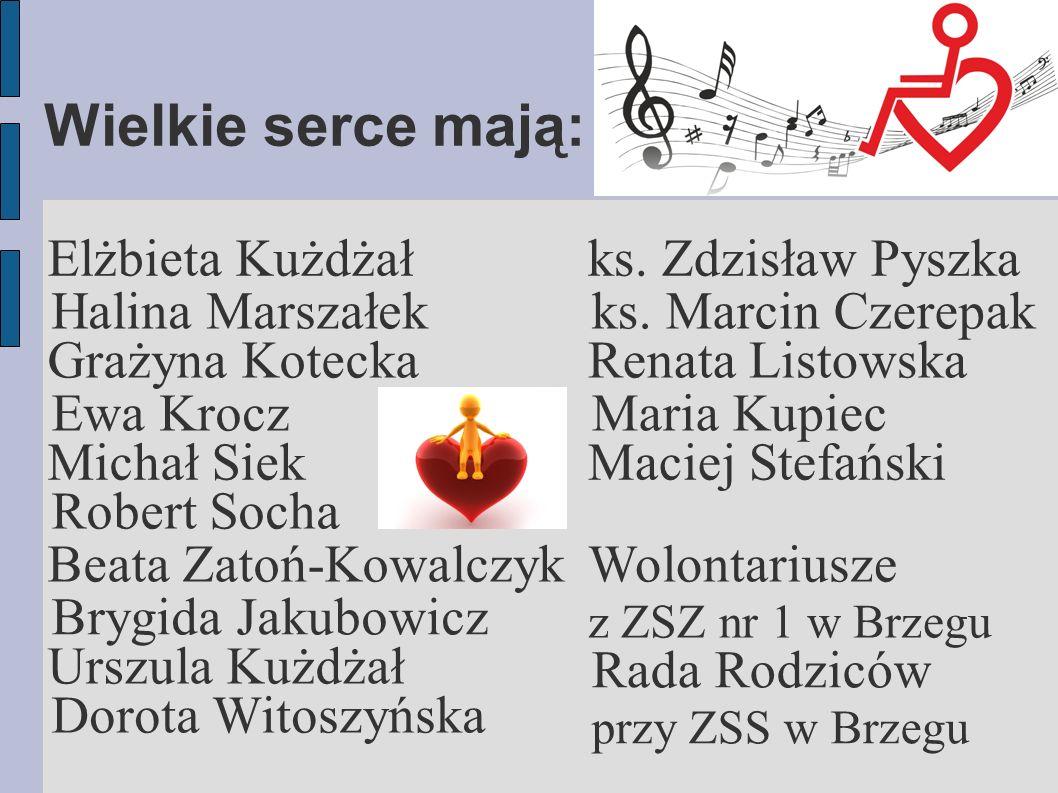 Wielkie serce mają: Elżbieta Kużdżał ks. Zdzisław Pyszka