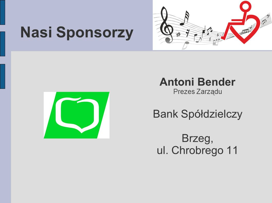 Nasi Sponsorzy Antoni Bender Bank Spółdzielczy Brzeg, ul. Chrobrego 11