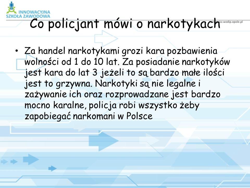 Co policjant mówi o narkotykach