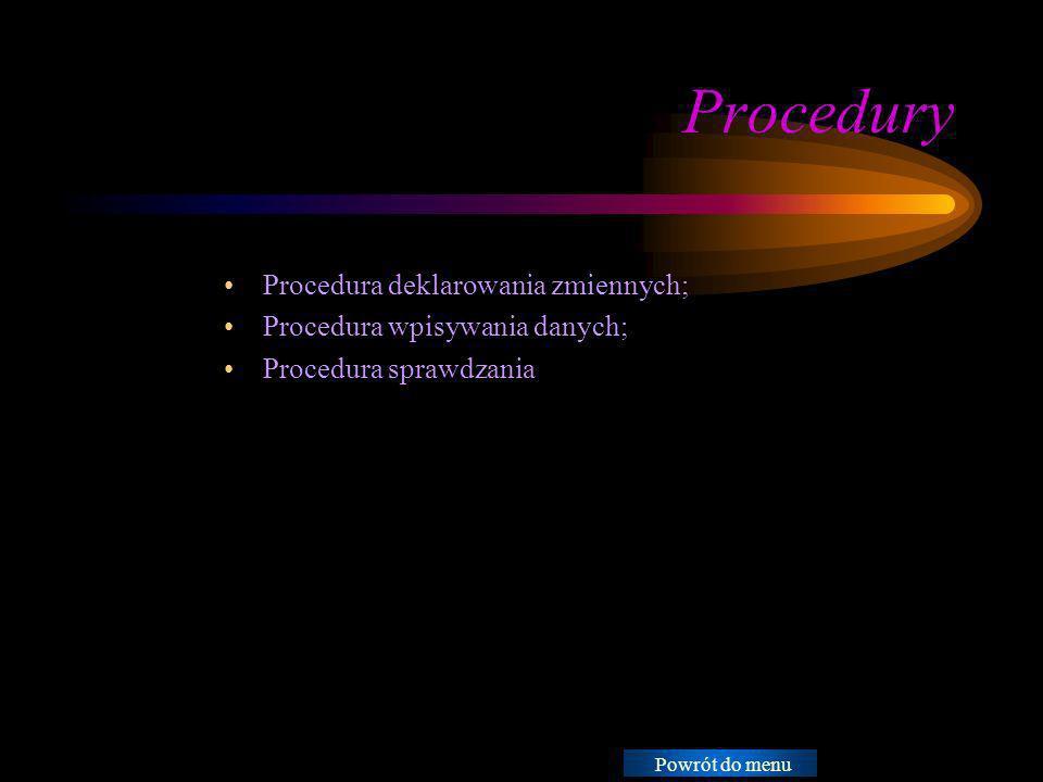 Procedury Instrukcje: Procedura deklarowania zmiennych;