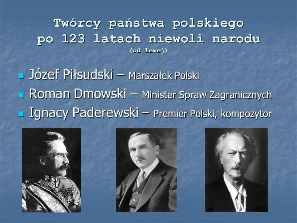 Twórcy państwa polskiego po 123 latach niewoli narodu (od lewej)