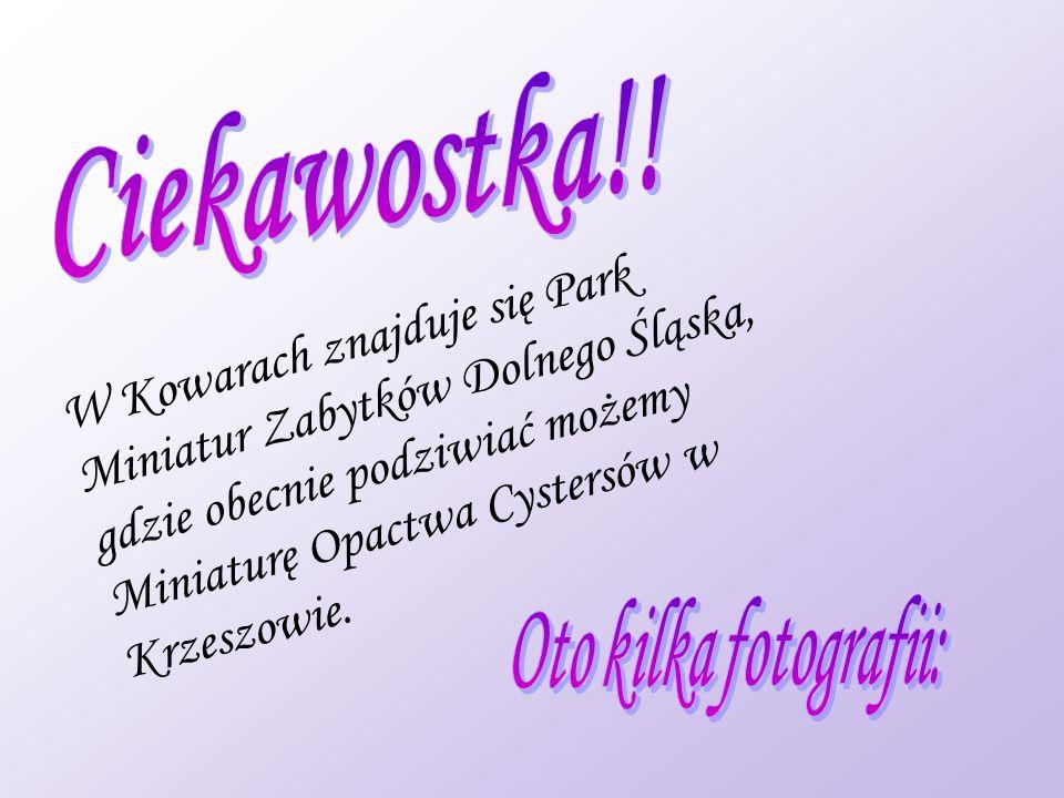 Ciekawostka!! W Kowarach znajduje się Park Miniatur Zabytków Dolnego Śląska, gdzie obecnie podziwiać możemy Miniaturę Opactwa Cystersów w Krzeszowie.