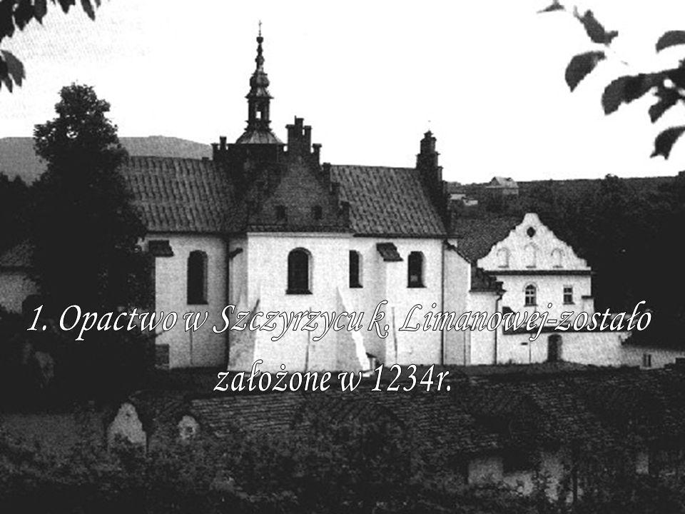 1. Opactwo w Szczyrzycu k. Limanowej-zostało