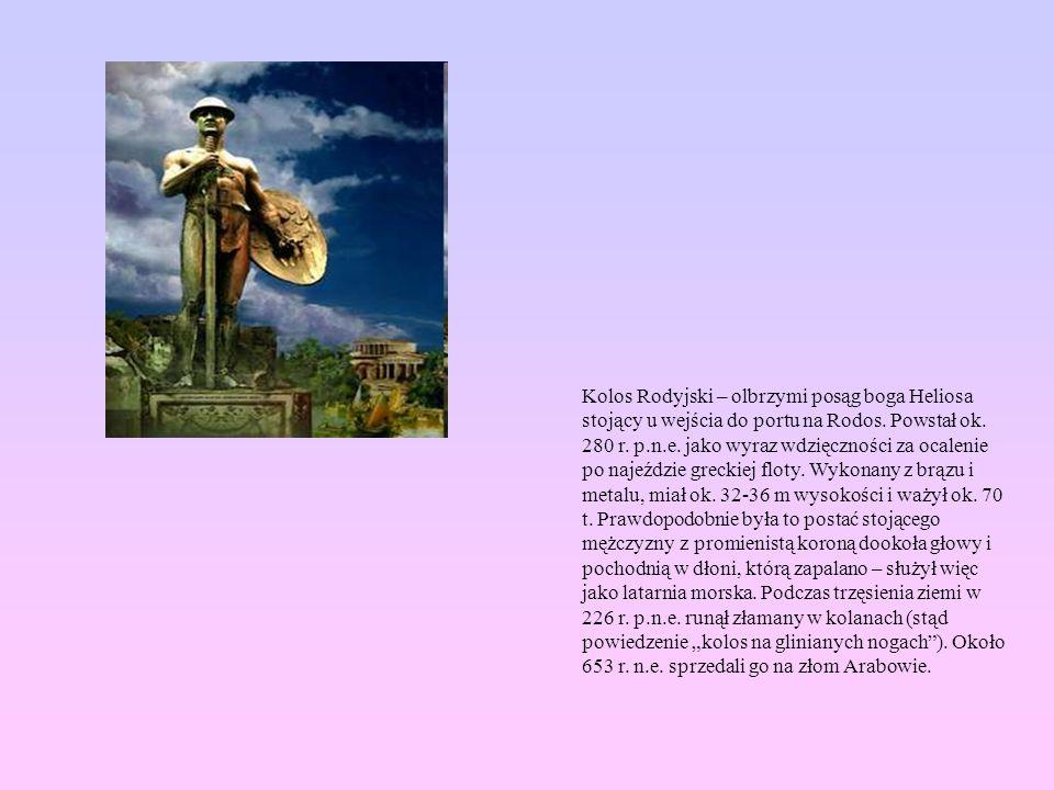 Kolos Rodyjski – olbrzymi posąg boga Heliosa stojący u wejścia do portu na Rodos.