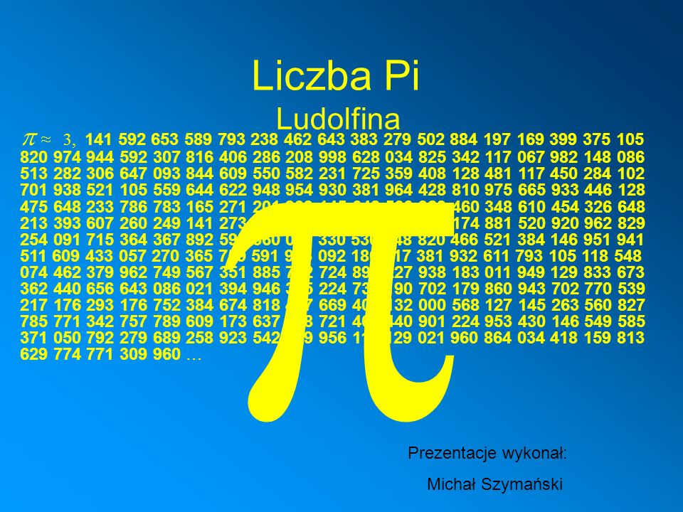 p Liczba Pi. Ludolfina.