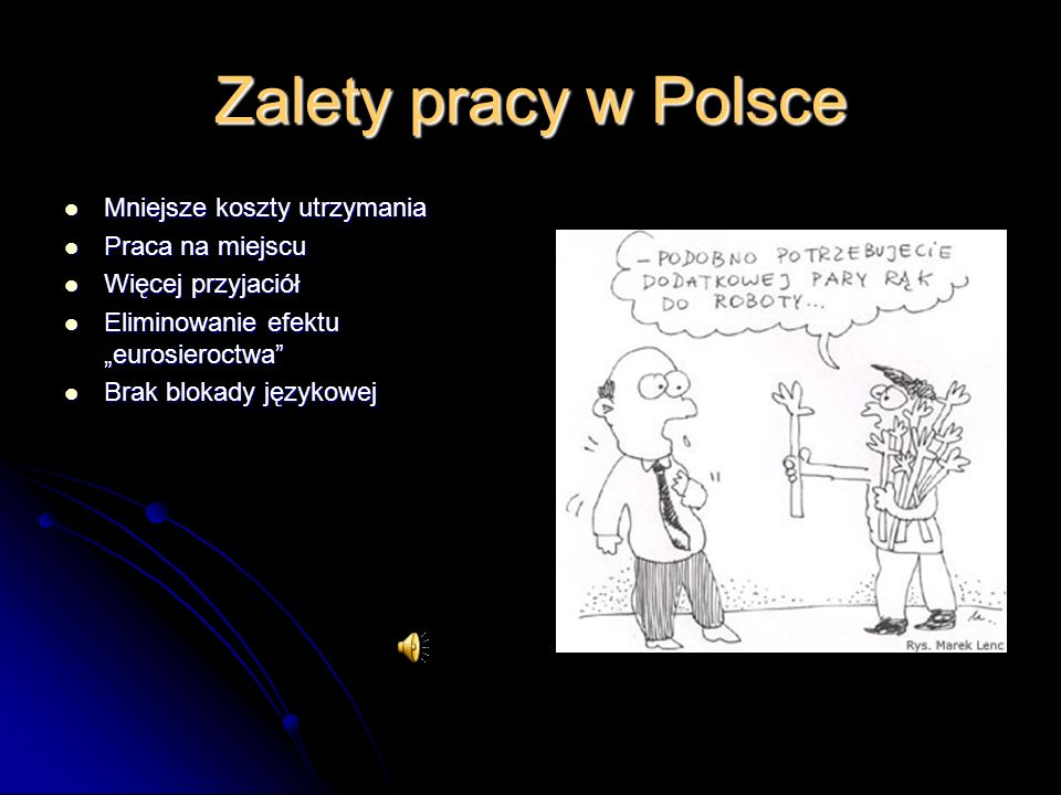 Zalety pracy w Polsce Mniejsze koszty utrzymania Praca na miejscu