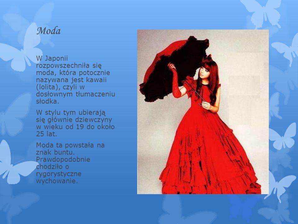 Moda W Japonii rozpowszechniła się moda, która potocznie nazywana jest kawaii (lolita), czyli w dosłownym tłumaczeniu słodka.
