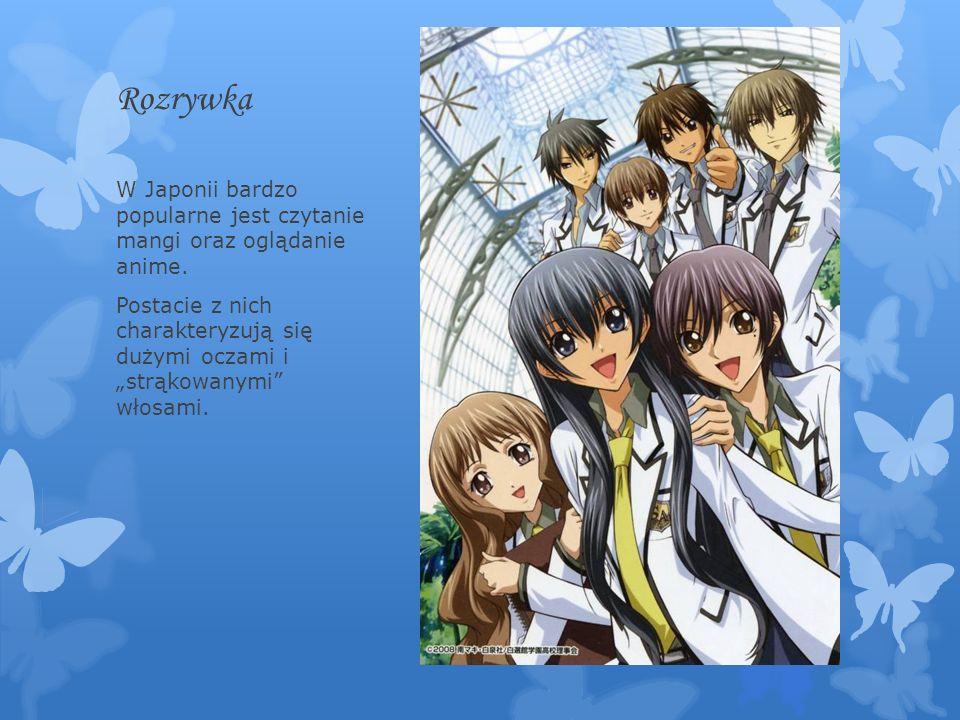 Rozrywka W Japonii bardzo popularne jest czytanie mangi oraz oglądanie anime.