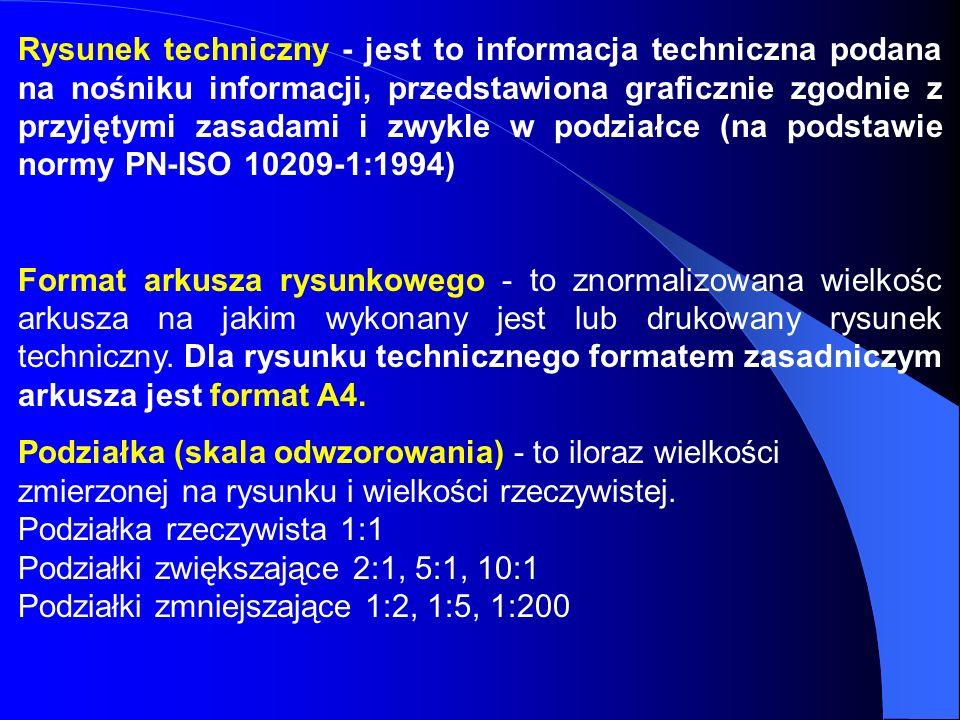 Rysunek techniczny - jest to informacja techniczna podana na nośniku informacji, przedstawiona graficznie zgodnie z przyjętymi zasadami i zwykle w podziałce (na podstawie normy PN-ISO 10209-1:1994)