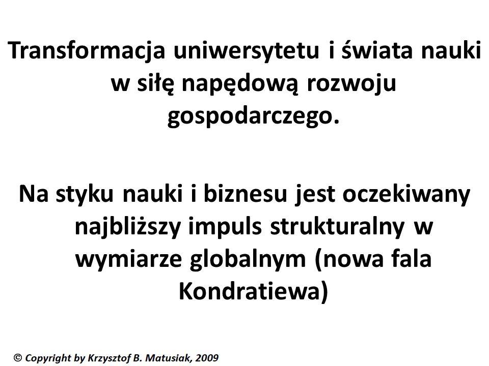 Transformacja uniwersytetu i świata nauki w siłę napędową rozwoju gospodarczego.
