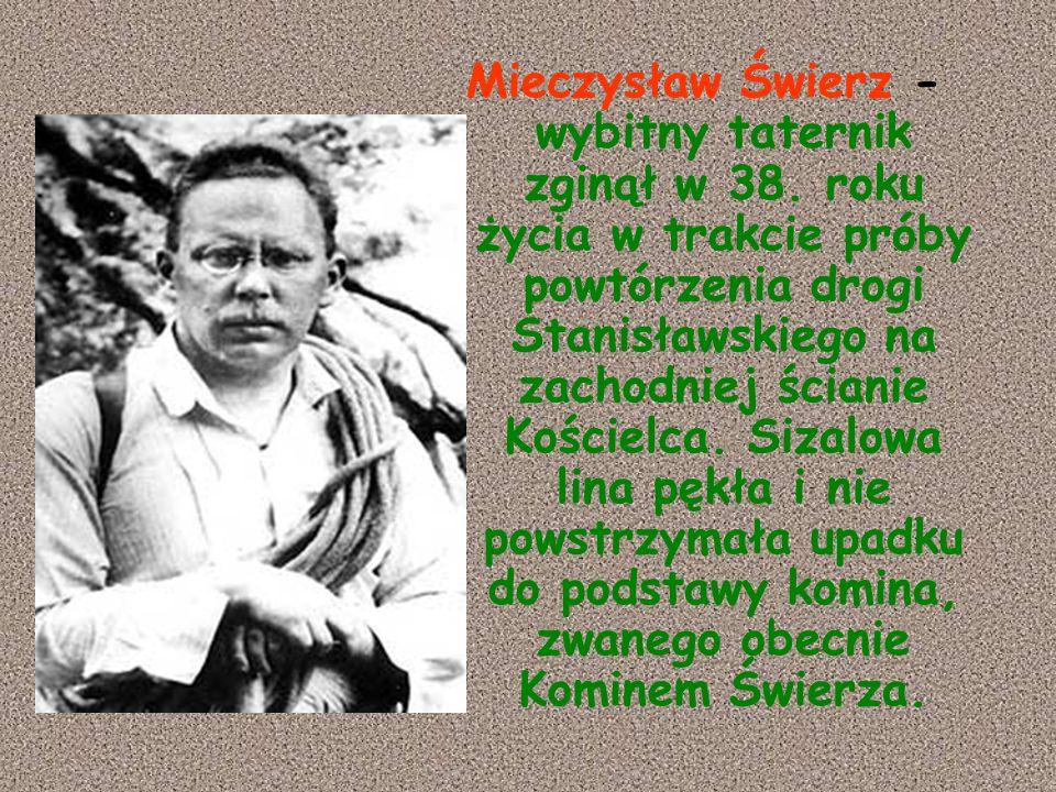 Mieczysław Świerz - wybitny taternik zginął w 38