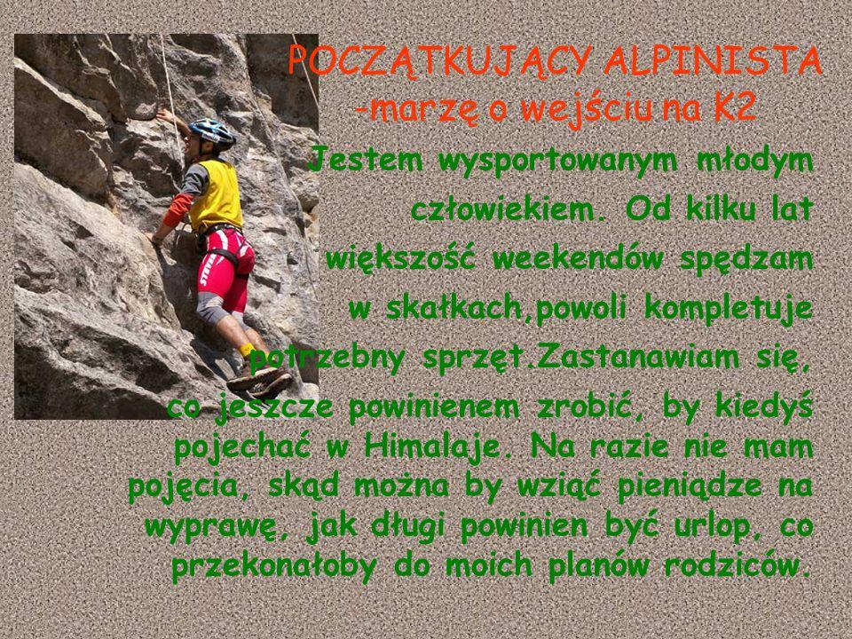 POCZĄTKUJĄCY ALPINISTA -marzę o wejściu na K2