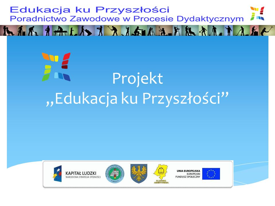 """Projekt """"Edukacja ku Przyszłości"""