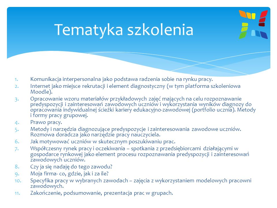 Tematyka szkoleniaKomunikacja interpersonalna jako podstawa radzenia sobie na rynku pracy.