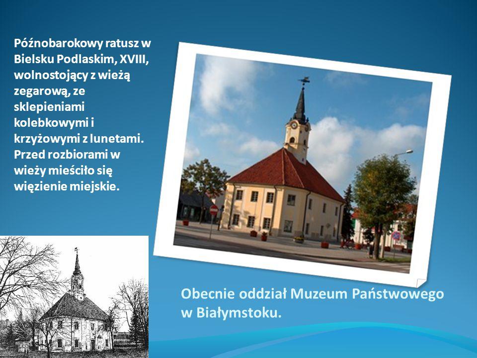 Obecnie oddział Muzeum Państwowego w Białymstoku.