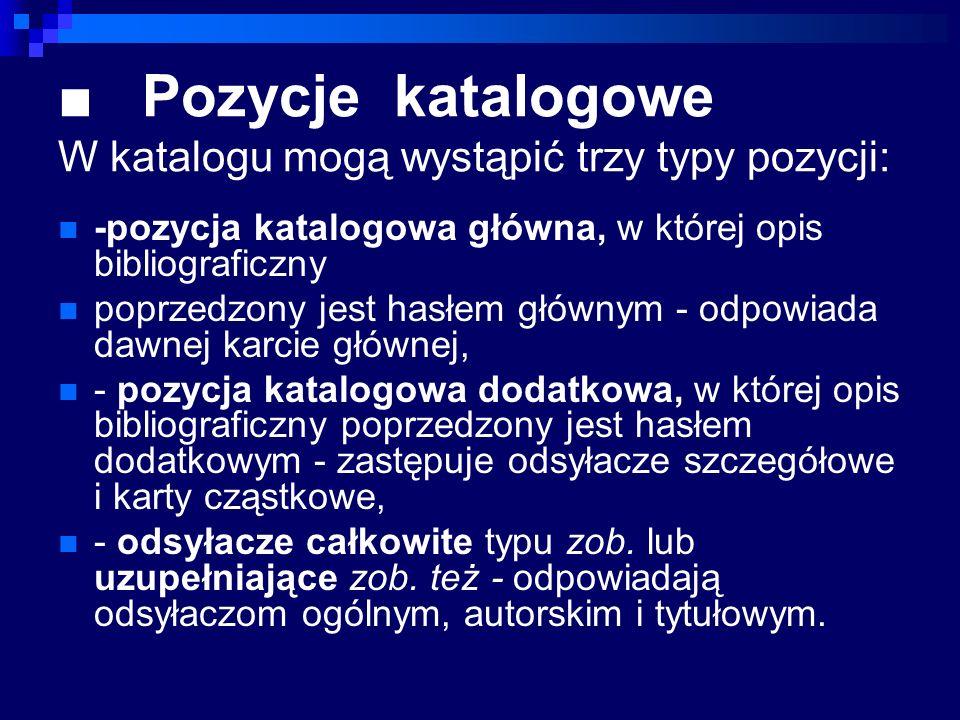 ■ Pozycje katalogowe W katalogu mogą wystąpić trzy typy pozycji: